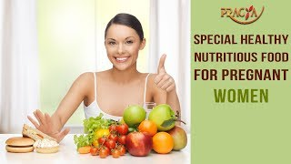 Special Healthy Nutritious Food For Pregnant Women