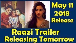 Raazi Trailer Releasing Tomorrow I Alia Bhatt
