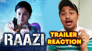 RAAZI TRAILER REACTION | Alia Bhatt, Vicky Kaushal | 11th May 2018