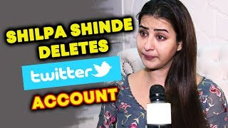 OMG! Shilpa Shinde DELETES HER TWITTER ACCOUNT