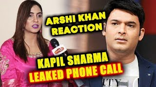 Arshi Khan Reaction On Kapil Sharma LEAKED Phone Call | Arshi Khan Supports Kapil Sharma