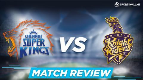 Chennai Super Kings VS Kolkata Knight Riders   10th April   Match Review