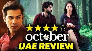 OCTOBER Movie FIRST REVIEW From UAE | Varun Dhawan | Banita Sandhu