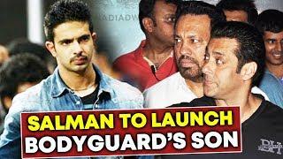 Watch Salman Khan Will Launch Bodyguard Shera Son Tiger Video