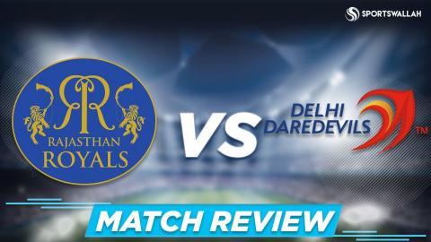 Rajasthan Royals VS Delhi Daredevils | 11th April | Match Review