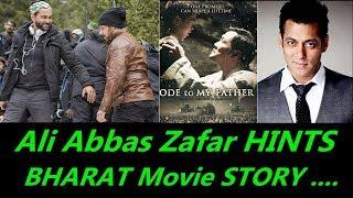Ali Abbas Zafar Hints BHARAT Movie Story I Salman Khan