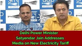 Power Minister Satyendar Jain Addresses Media on New Electricity Tariff