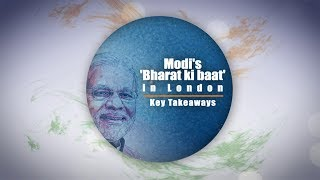 Modi's 'Bharat ki baat' in London- Key takeaways