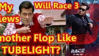 Will Race 3 Be Another Flop Film Like Tubelight? My Views