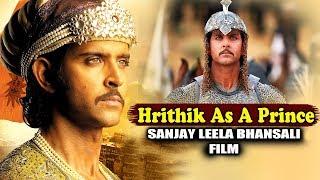 Hrithik Roshan To Play PRINCE In Sanjay Leela Bhansali's Next Film?