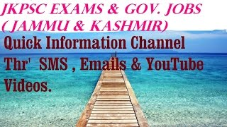 JKPSC Exams , Govt. Jobs. Answer Key. Question Papers. posts . Information through SMS , E-mails