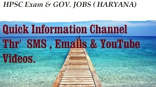 HPSC ( HARYANA  ) Exams , Govt. Jobs. Answer Key. Papers. Information - SMS , E-mails