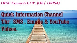 OPSC (ORISA ) Exams , Govt. Jobs. Answer Key. Papers. Information - SMS , E-mails