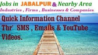JOBS in JABALPUR   for Freshers & graduates. Industries,  companies.