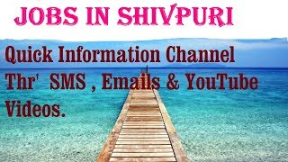 JOBS in SHIVPURI  for Freshers & graduates. Industries, companies