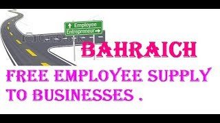 Free Employee Supply to   BAHRAICH   Industries , Companies.    BAHRAICH