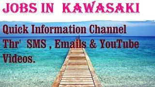 Jobs in  KAWASAKI  for freshers & graduates. industries, companies.JAPAN