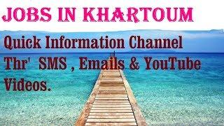Jobs in KHARTOUM City for freshers & graduates. industries, companies. SUDAN