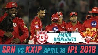 KXIP vs SRH | Vivo IPL 2018 | Match Highlights | Gayle 104* (58)