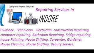 Get Home Repairing Services in INDORE    city.  All technical solutions at home.