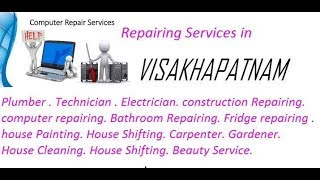 Get Home Repairing Services in VISAKHAPATNAM     city.  All technical solutions at home.