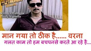 AKSHAY KUMAR  Dialogues... Once upon a time..... movie...