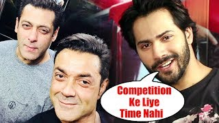 Salman Khan Is My Angel For Bobby Deol, Varun Dhawan On Competition With Tiger Shroff