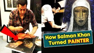 Why Salman Khan Became A PAINTER - Here's The Reason