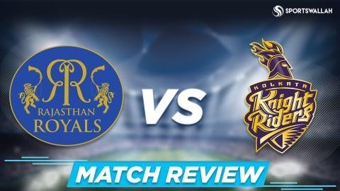Rajasthan Royals vs Kolkata Knight Riders   Match Review