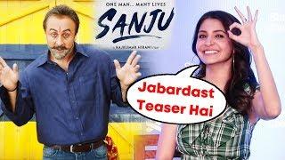 Ranbir Kapoor's SANJU Teaser Out, SANJU Teaser Reaction By Anushka Sharma