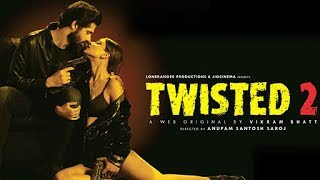 Uncut: Twisted 2 Webseries Trailer Launch | Nia Sharma, Vikram Bhatt