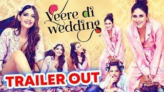 Veere Di Wedding Trailer Out | Kareena Kapoor, Sonam Kapoor, Swara Bhasker, Shikha