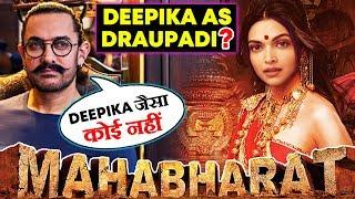 Aamir Khan WANTS Deepika Padukone As Draupadi In Mahabharata