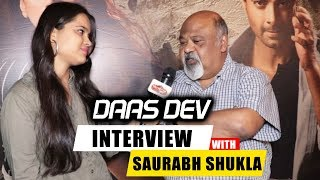 Daas Dev | Chit Chat With Saurabh Shukla | Exclusive Interview