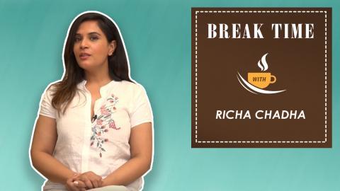 Break Time With The 'Daas Dev' Actress Richa Chadha