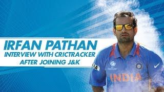Interview with Irfan Pathan after joining Jammu & Kashmir Ranji Team