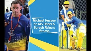 IPL 2018: Michael Hussey on MS Dhoni & Raina's fitness