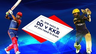 IPL 2018: Match 26, DD vs KKR: All you need to know