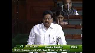 Question hour: Q-285: Appointment of welfare officers in Missions:Sh. Dilip Kumar Gandhi: 25.04.2012