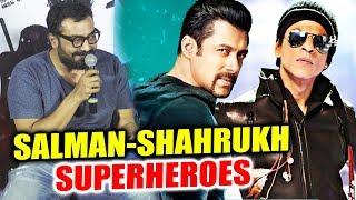 Salman Khan And Shahrukh Khan Are Super Heroes, Says Anurag Kashyap   Avengers Infinity War