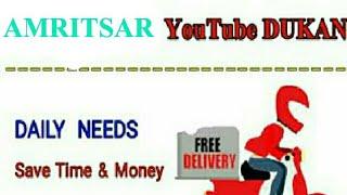 AMRITSAR :- YouTube DUKAN   Online Shop    (video id - 341e92977934c8)