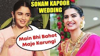 Bohot Maje Karungi | Alia Bhatt To Attend Sonam Kapoor's Wedding