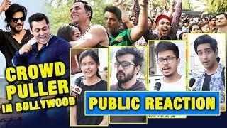 Which Bollywood Actor Is A CROWD PULLER   Salman Khan, Shahrukh, Aamir, Akshay Kumar