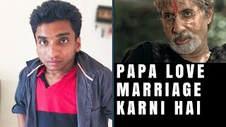 Papa Love Marriage karni hai | Chote Miyan