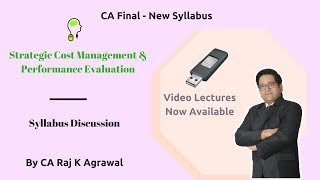 CA Final New Syllabus SCM & PE - Syllabus Discussion by CA Raj K Agrawal