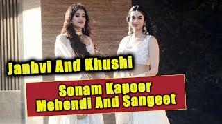 Gorgeous Janhvi Kapoor And Khushi At Sonam Kapoor's Mehendi And Sangeet Ceremony