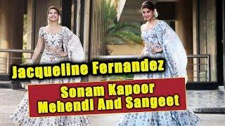 Beautiful Jacqueline Fernandez At Sonam Kapoor's Mehendi And Sangeet Ceremony