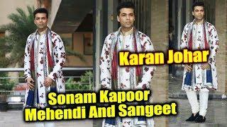 Karan Johar At Sonam Kapoor's Mehendi And Sangeet Ceremony