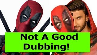 Deadpool 2 Trailer 2 Dubbing By Ranveer Singh Is Bad As Compare To Deadpool 2 Trailer 1 In Hindi