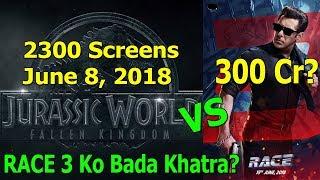 Race 3 Vs Jurassic Park Fallen Kingdom Clash I Will Salman Film Cross 300 Cr?